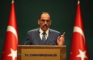 """Cumhurbaşkanlığı Sözcüsü Kalın: """"Türkiye'nin..."""