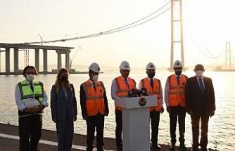 """""""Önümüzdeki 18 Mart törenlerinde inşallah köprümüzden geçiş, resmi açılış mümkün hale gelecek"""""""