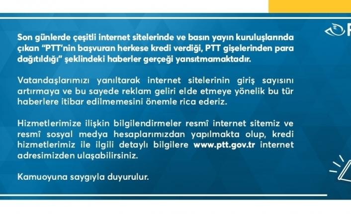 """PTT: """"PTT'nin başvuran herkese kredi verdiği haberleri gerçeği yansıtmamaktadır"""""""